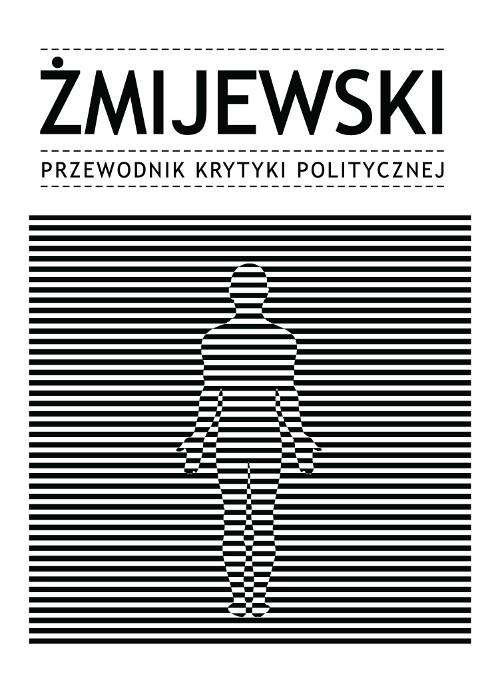 Żmijewski Przewodnik Krytyki Politycznej