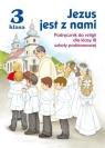 Jezus jest z nami Religia SP KL 3. Podręcznik. Jezus jest z nami red. ks. Jarosław Czerkawski, Elżbieta Kondrak