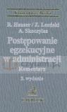 Postępowanie egzekucyjne w administracji  Hauser Roman, Leoński Zbigniew, Skoczylas Andrzej