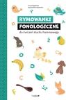 Rymowanki fonologiczne do ćwiczeń słuchu.. Teresa Bogdańska, Grażyna Olszewska-Drwęcka