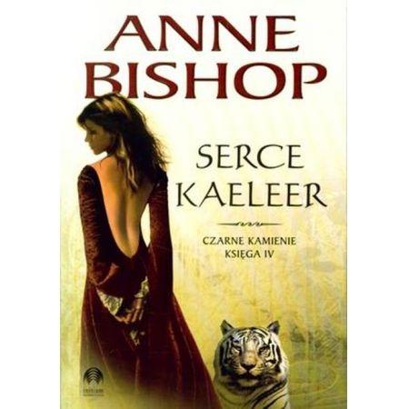 Czarne Kamienie. Księga 4: Serce Kaeleer BISHOP ANNE