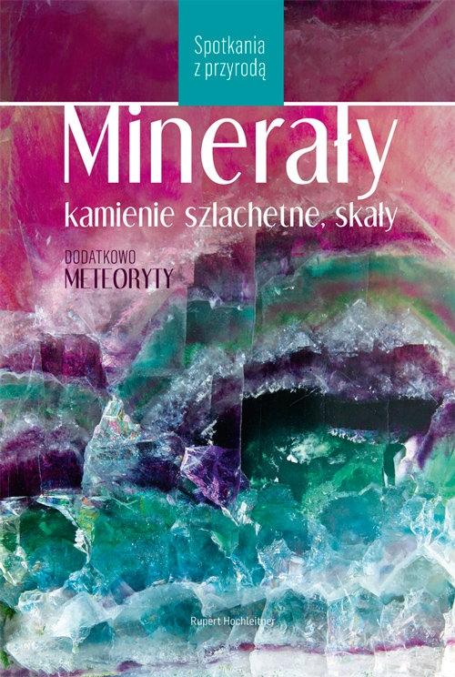 Minerały, kamienie szlachetne, skały R. Hochleitner