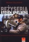 Reżyseria Steven Spielberg Warsztat filmowy we współczesnym Hollywood Buckland Warren