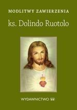 Modlitwy zawierzenia. Ks. Dolindo Ruotolo praca zbiorowa