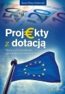 Projekty z dotacją Podręcznik konsultanta, wnioskodawcy i beneficjenta