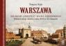 """Warszawa. Szlakiem """"Gościńca"""" Adama Jarzębskiego"""
