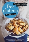 Bez glutenu Bez wyrzeczeń Natchnione przepisy dla bezglutenowców, wegetarian i Madejska Weronika