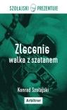 Zalecenie: walka z szatanem Konrad Szołajski