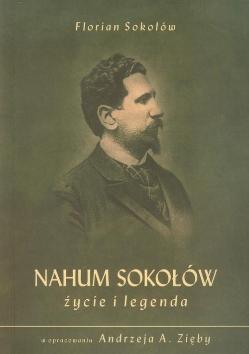 Nahum Sokołów Życie i legenda Sokołów Florian