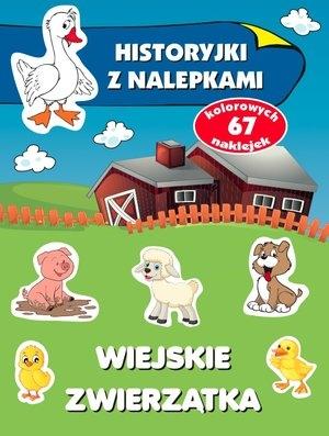 Wiejskie zwierzątka. Historyjki z nalepkami Anna Wiśniewska