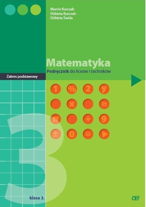 Matematyka 3 podręcznik (Uszkodzona okładka) Kurczab Marcin, Kurczab Elżbieta, Świda Elżbieta