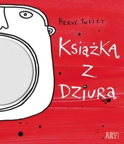 Książka z dziurą Tullet Herve