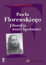 Pawła Florenskiego filozofia wszechjedności  Kroczak Justyna