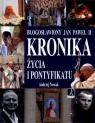 Błogosławiony Jan Paweł II Kronika życia i pontyfikatu Nowak Andrzej