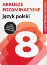 Arkusze egzaminacyjne Język polski Egzamin ósmoklasisty Szkoła Lasek Anna, Zioła-Zemczak Katarzyna