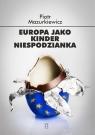 Europa jako kinder niespodzianka Mazurkiewicz Piotr