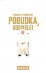 Pobudka, Kościele! Makowski Jarosław