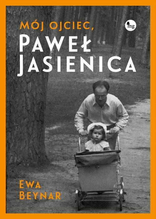 Mój ojciec Paweł Jasienica Beynar Ewa