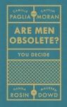 Are Men Obsolete? Moran Caitlin, Paglia Camille, Rosin Hanna, Dowd Maureen