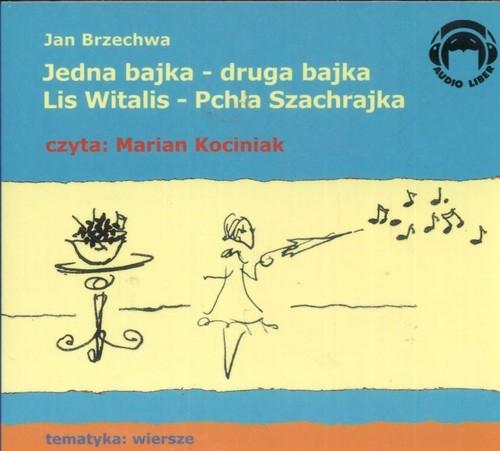 Jedna bajka - druga bajka, Lis Witalis - Pchła Szachrajka  (Audiobook) (Audiobook) Brzechwa Jan