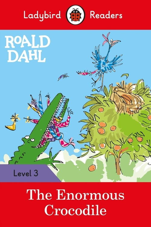 Roald Dahl: The Enormous Crocodile - Ladybird Readers Level 3 Dahl Roald