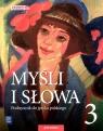 Język Polski. Myśli i słowa. Podręcznik dla klasy 3 gimnazjum. Ewa Nowak, Joanna Gaweł