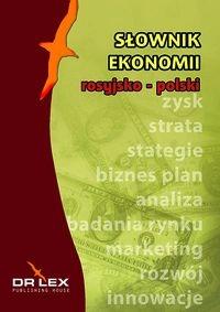 Rosyjsko-polski słownik ekonomii Kapusta Piotr