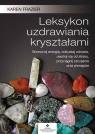 Leksykon uzdrawiania kryształami Frazier Karen