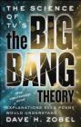 The Science of Tv's the Big Bang Theory David Zobel