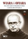 Wiara i ofiara. Życie, dzieło i epoka św. Maksymiliana M. Kolbego Ryszka Czesław