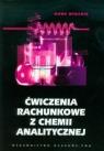 Ćwiczenia rachunkowe z chemii analitycznej Praca zbiorowa