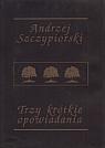 Trzy krótkie opowiadania (Uszkodzona okładka) Andrzej Szczypiorski