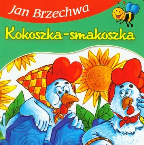 Kokoszka-Smakoszka Brzechwa Jan