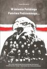 W imieniu Polskiego Państwa Podziemnego