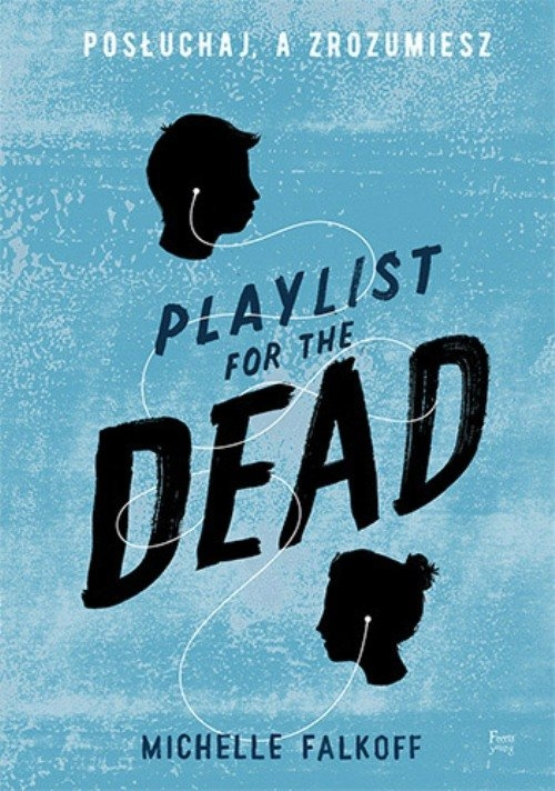 Playlist for the Dead Falkoff Michelle