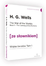 The War of the Worlds Book 1 The Coming of the Martians Wojna Światów Tom 1 (ze słownikiem) Wells H. G.