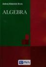 Algebra Białynicki-Birula Andrzej