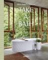 Take a Bath Interior Design for Bathrooms Gestalten