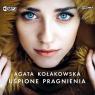 Uśpione pragnienia. Audiobook Agata Kołakowska