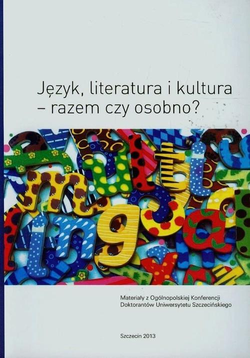 Język literatura i kultura razem czy osobno?