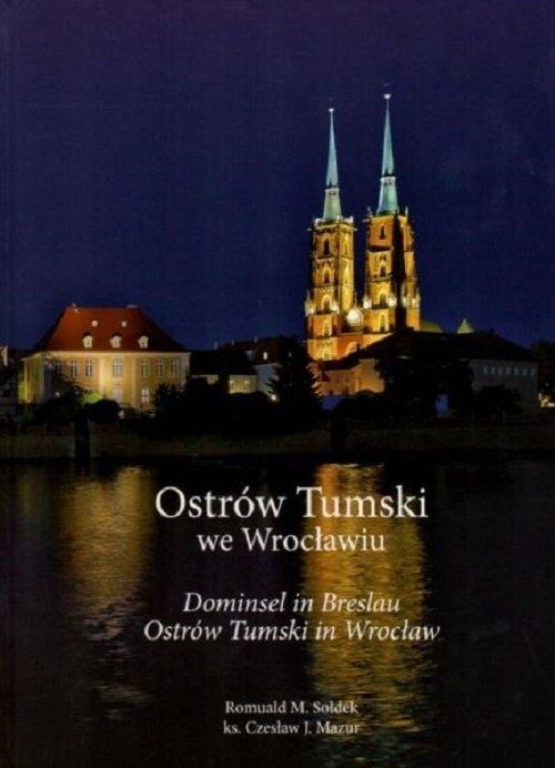 Ostrów Tumski we Wrocławiu Sołdek Romuald M., Mazur Czesław J.