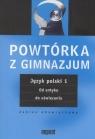 Powtórka z gimnazjum Język polski 1 Od antyku do oświecenia