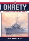 Okręty Polskiej Marynarki Wojennej. Tom 14. ORP Burza. Część 2