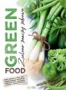 Green food. Zielono znaczy zdrowo