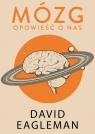 Mózg. Opowieść o nas Eagleman David
