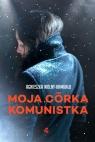 Moja córka komunistka Agnieszka Wolny-Hamkało