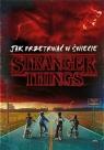 Jak przetrwać w świecie Stranger Things Gilbert Matthew J.