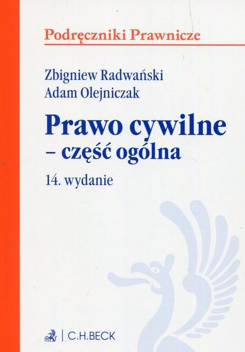 Prawo cywilne Część ogólna Radwański Zbigniew, Olejniczak Adam