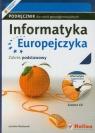 Informatyka Europejczyka Podręcznik z płytą CD Zakres podstawowy