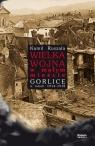 Wielka Wojna w małym mieście Gorlice w latach 1914-1918